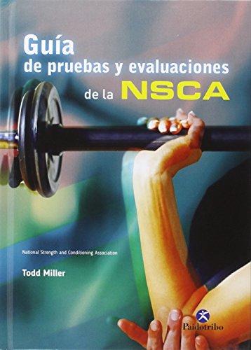 Guía de pruebas y evaluaciones de la NSCA por Todd Miller
