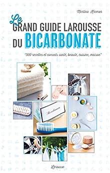 Le grand guide Larousse du bicarbonate (Hors collection Pratique)