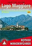Lago Maggiore: Die schönsten Berg- und Talwanderungen. 50 Touren. Mit GPS-Tracks (Rother Wanderführer) - Jochen Schmidt, Claus-Günter Frank, Hildegard Karrer-Wolf