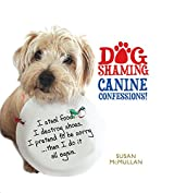 Dog Shaming: Canine Confessions