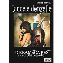 La fotografia: Dreamscapes- i racconti perduti - Primo volume (Italian Edition)