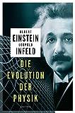 Die Evolution der Physik - Albert Einstein