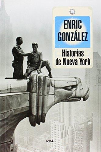 Historias de Nueva York (OTROS NO FICCIÓN) por ENRIC GONZALEZ TORRALBA