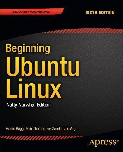 Beginning Ubuntu Linux: Natty Narwhal Edition (Expert's Voice in Linux) 6th edition by Raggi, Emilio, Thomas, Keir, van Vugt, Sander (2011) Paperback
