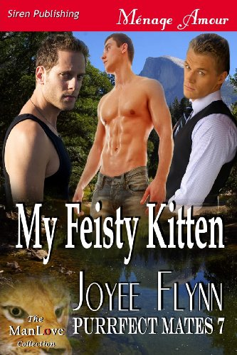 My Feisty Kitten [Purrfect Mates 7] (Siren Publishing Menage Amour Manlove) Cover Image