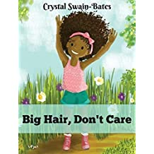 Big Hair, Don't Care by Swain-Bates, Crystal (2013) Hardcover