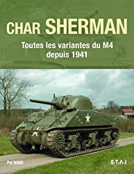 Char Sherman : Toutes les variantes du M4 depuis 1941