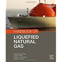 Handbook of Liquefied Natural Gas by Saeid Mokhatab (2013-11-07)