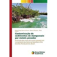 Contaminação de sedimentos de manguezais por metais pesados: Avaliação dos
