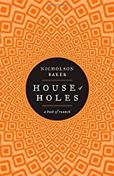 House of Holes by Nicholson Baker (2011-08-09)
