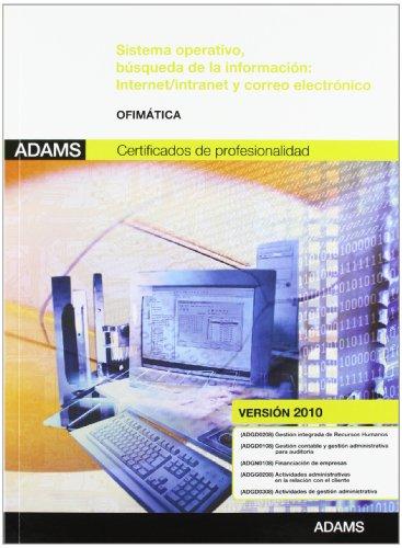 Sistema operativo, búsqueda de la información: Internet-Intranet y correo electrónico : módulo transversal ofimática