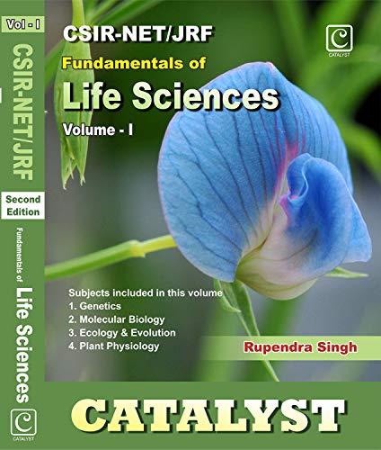 CSIR NET JRF Fundamentals of Life Sciences Vol - I, Second Edition