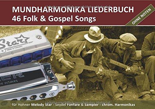 "Diatonic Songbooks / Mundharmonika Liederbuch ""Folk & Gospel Songs"" für Hohner Melody Star, Seydel Sampler, Seydel Fanfare und chrom. ... Begleitakkorde inkl. Griffbilder für Gitarre"