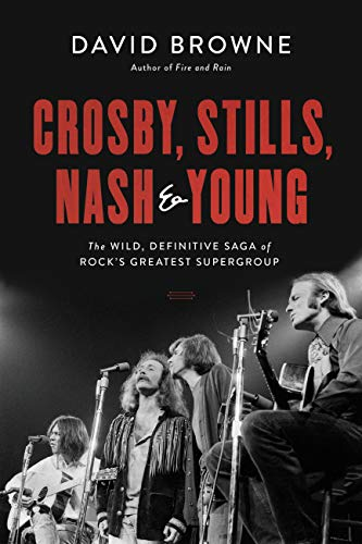 Crosby, Stills, Nash and Young: The Wild, Definitive Saga of Rock's Greatest Supergroup (English Edition)