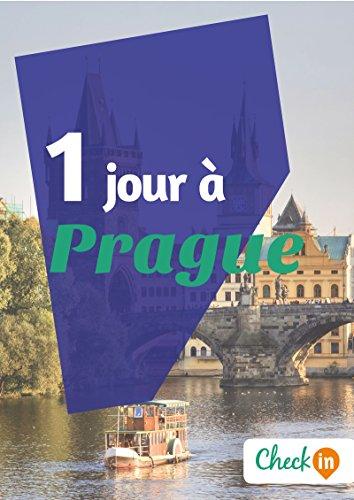 1 jour à Prague: Un guide touristique avec des cartes, des bons plans et les itinéraires indispensables