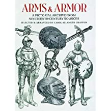 Arms and Armor: A Pictorial Archive from Nineteenth-Century Sources (Dover Pictorial Archive) (1995-07-25)