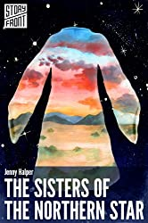 The Sisters of the Northern Star (Kindle Single) (A Short Story)