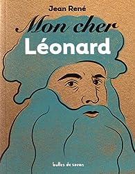 Mon cher Léonard par Jean René