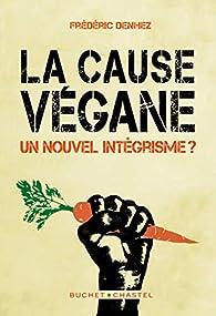 La cause végane par Frédéric Denhez