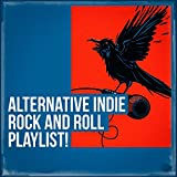 Alternative Indie Rock and Roll Playlist!