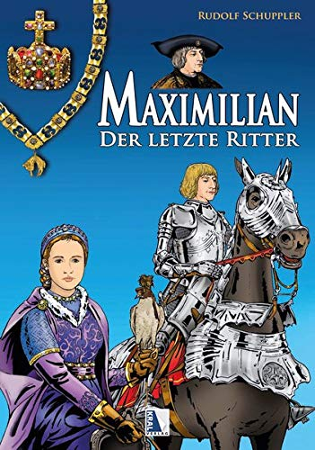 Maximilian - Der letzte Ritter