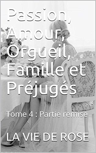 Passion, Amour, Orgueil, Famille et Préjugés: Tome 4 : Partie remise