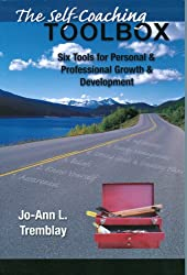 THE SELF-COACHING TOOLBOX: Six Tools for Personal & Professional Growth & Development