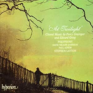 At Twilight - Choral Music by Grainger and Grieg