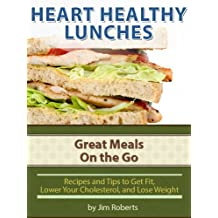 Heart Healthy Lunches - Great Meals On the Go (Lower Cholesterol DIet)