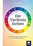 Die Tierkreisfarben: Bedeutung, Wirkung und Psychologie der Farben des Lebens