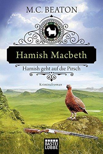 Beaton, M. C.: Hamish Macbeth geht auf die Pirsch