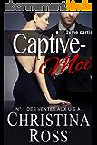 Captive-Moi (2ème partie)