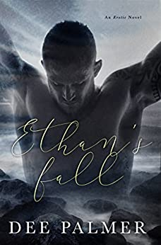Ethans Fall: An Erotic Novel, A Filthy Hot Romance Story by [Palmer, Dee]