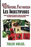 Maison répulsifs : 40 naturels maison insectifuges pour moustiques, fourmis, mouches, cafards et parasites courants: En plein air, fourmis, cafards. voyage, voyage, aromathérapie, Camping