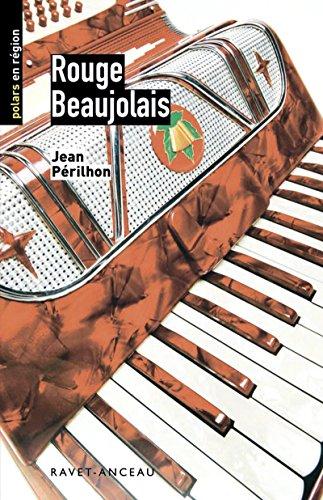 Rouge beaujolais: Un polar dans la région lyonnaise (Polars en région) par Jean Perilhon