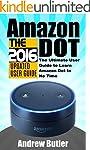 Amazon Echo: Dot: The Ultimate User G...
