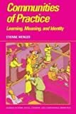 Communities of Practice: Learning, Meaning, and Identity