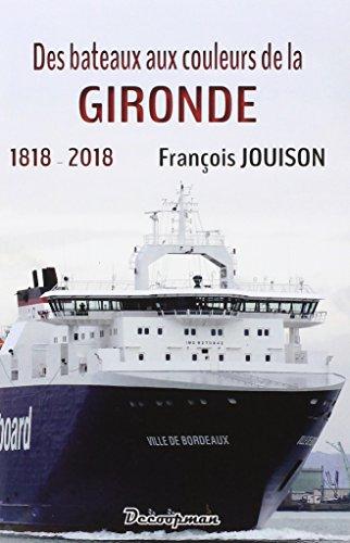 Des bateaux aux couleurs de la Gironde par François JOUISON