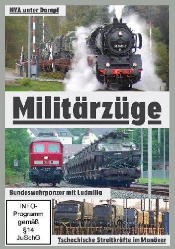 Militärzüge - NVA unter Dampf/Bundeswehrpanzer mit Ludmilla/Tschechische Streitkräfte im Manöver