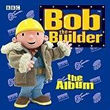 Songtexte von Bob the Builder - Bob the Builder: The Album