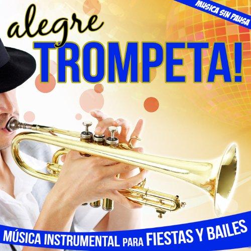 ... Alegre Trompeta!. Música Inst..