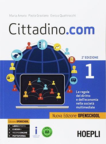 Cittadino.com. Le regole del diritto e dell'economia nella società multimediale. Ediz. openschool. Per le Scuole superiori. Con e-book. Con espansione online: 1