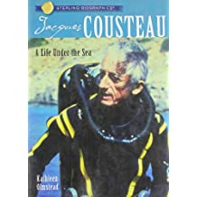 Jacques Cousteau: A Life Under the Sea (Sterling Biographies)