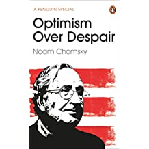 Optimism Over Despair : On Capitalism, Empire and Social Change