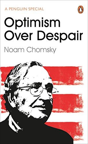 Optimism Over Despair (Chomsky Noam)