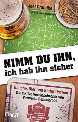 Club Bier (Nimm du ihn, ich hab ihn sicher: Bäuche, Bier und Blutgrätschen - Das Vereinsjahr von Vorwärts Benenbröök)