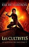 Les Cultistes (Les gardiens des âmes t. 5)