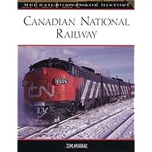 Canadian National Railway (MBI Railroad Color History)