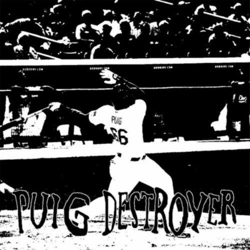 Destroyer of Baseballs (Puig Destroyer)