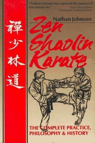 Zen Shaolin Karate 1st edition by Johnson, Nathan (1994) Paperback